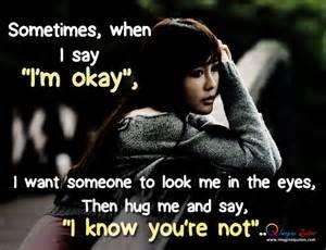 sometimes when i say i'm okay